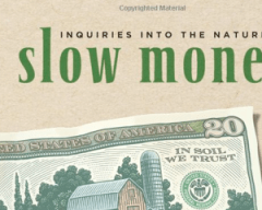 Slow Money Book Cover - Copyright Woody Tasch