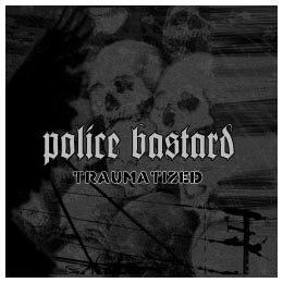 Police Bastard - Traumatized Re-issue Cover art 2008
