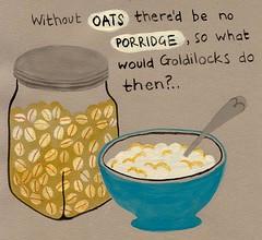 Oats and thus Porridge too