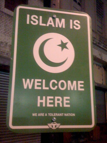 ISLAM IS WELCOME HERE - WE ARE A TOLERANT NATION