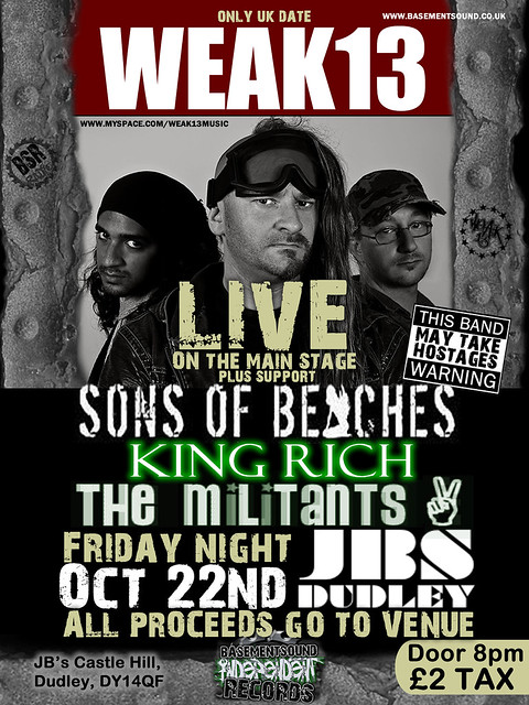 WEAK13, SONS OF BEACHES, KING RICH, THE MILITANTS - JB's, Dudley, Friday October 22nd 2010