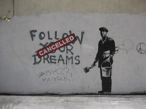 Banksy - Follow Your Dreams // Cancelled