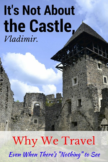 It's Not About the Castle, Vladimir.