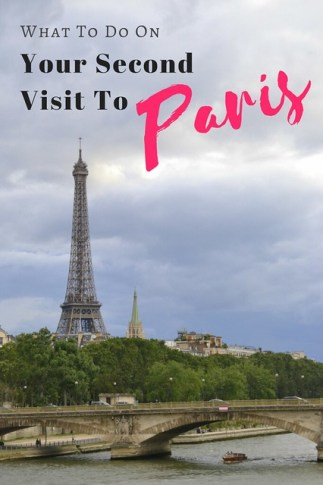What To Do On Your Second Visit to Paris France