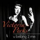 "Victoria Perks' debut solo single ""u belong 2 me"""