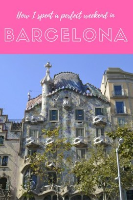 How I Spent a Perfect Weekend in Barcelona