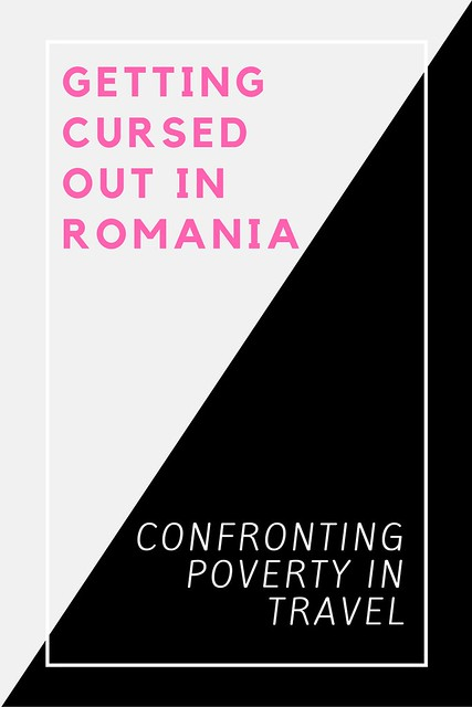 Getting Cursed Out in Romania_Travel Scams or Real Poverty?