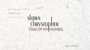 Shawn Chrystopher &#8211; One Of My Homies [Video]