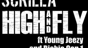 Scrilla – HIGH AND FLY (Ft. Cap1 & Young Jeezy)
