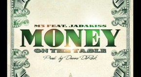 M3 – Money On The Table (Ft. Jadakiss)