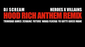 DJ Scream – HoodRich Anthem (Remix) (Ft. Trinidad Jame$, 2Chainz, Future, Waka Flocka, Yo Gotti, Gucci Mane)