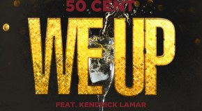 50 Cent – We Up (Ft. Kendrick Lamar) [Final Version]