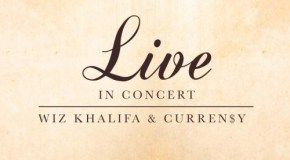 Wiz Khalifa & Curren$y – Live In Concert [EP Stream]