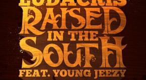 Ludacris – Raised In The South (Ft. Young Jeezy) [Artwork]