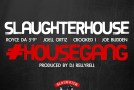 Slaughterhouse – House Gang [CDQ]
