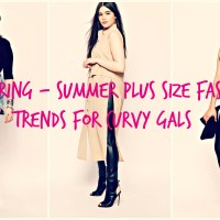2016 Spring / Summer Plus Size Fashion Trends For Curvy Gals