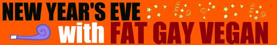 http://i1.wp.com/fatgayvegan.com/wp-content/uploads/2014/12/NYE-bottom-advert.jpg?fit=550%2C90