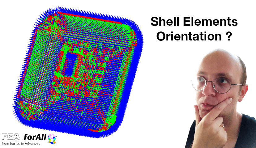 Do you know about shell element orientation?