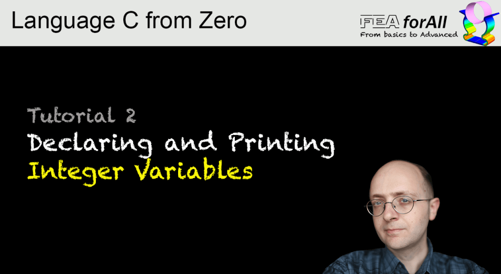 Tutorial 2 – Declaring and Printing Integer variables in C