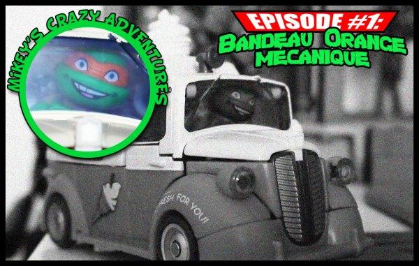 Mikey's crazy adventures - Épisode 1 : Bandeau Orange Mécanique