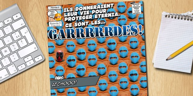 Garrrrrdes - Épisode 3 : Atchooo!