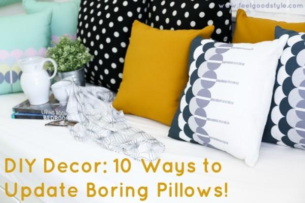 DIY Decor: 10 Ways to Update Boring Pillows