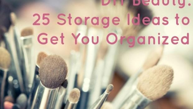diy-beauty-25-storage-ideas-to-get-you-organized