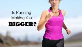 Is Your Cardio Workout Making You Bigger?