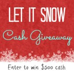 $750 Let It Snow Ca$h Giveaway! – CLOSED