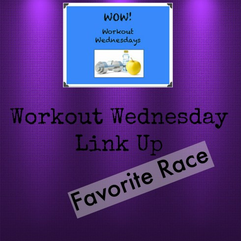 Workout Wednesday Link Up Favorite Race