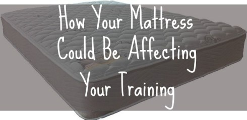 How Your Mattress Could Be Affecting Your Training