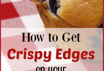 How to Get Crispy Edges on your Muffins.