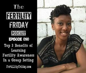 FFP 090 | (BONUS) Top 3 Benefits of Learning Fertility Awareness in a Group Setting | Lisa | Fertility Friday