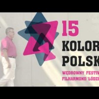 """15. Wędrowny Festiwal Filharmonii Łódzkiej """"Kolory Polski"""" - spot"""