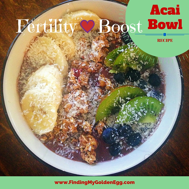 Fertility Boost Acai Bowl