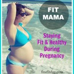 Fit Mama – Staying Healthy During Pregnancy