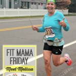 Fit Mama Friday – Meet Melissa