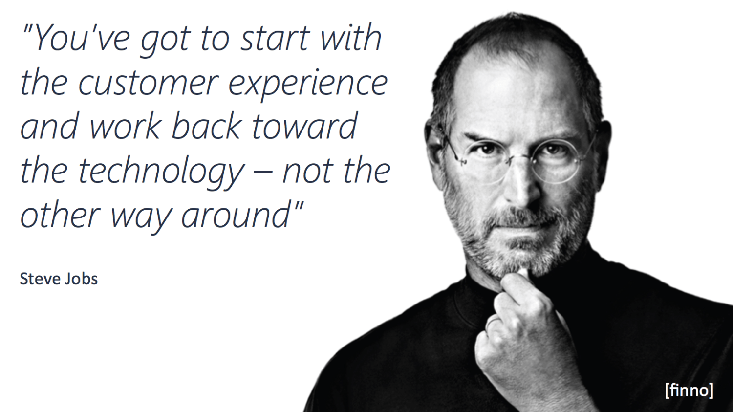 Customer experience quote Steve Jobs finno