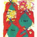 Knit My Pain Away, seven layer screenprint.