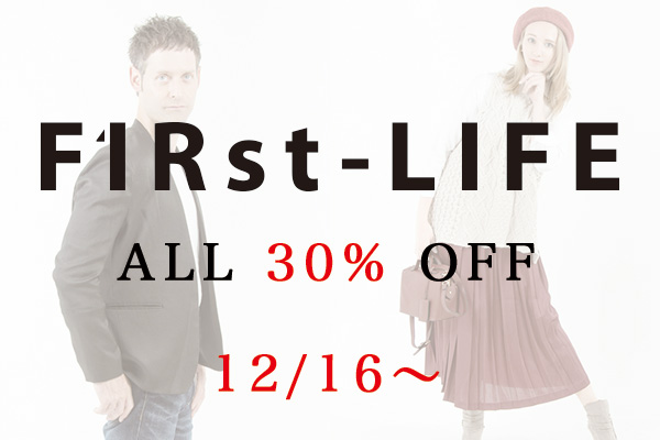F1Rst LIFE  ALL 30% OFF 12/16〜,