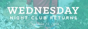 Wednesday Night Club Returns September 14, 2016