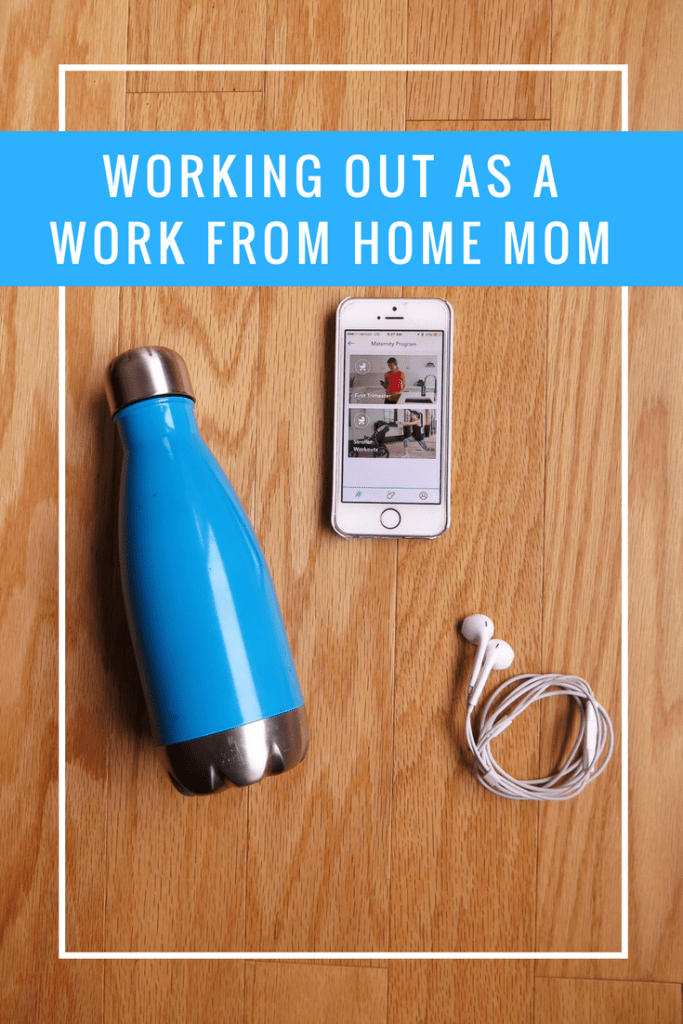 WORKING OUT AS A WORK FROM HOME MOM