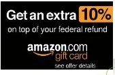 Get extra 10 percent bonus on  your federal refund in Amazon gift cards