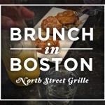 Brunch in Boston – North Street Grille