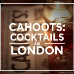 Cahoots: Cocktails in London