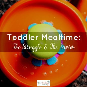Toddler Mealtime: The Struggle and The Savior