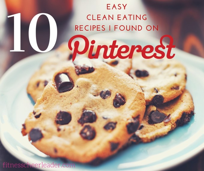Wordless Wednesday: 10 Easy Clean Eating Recipes I Found on Pinterest