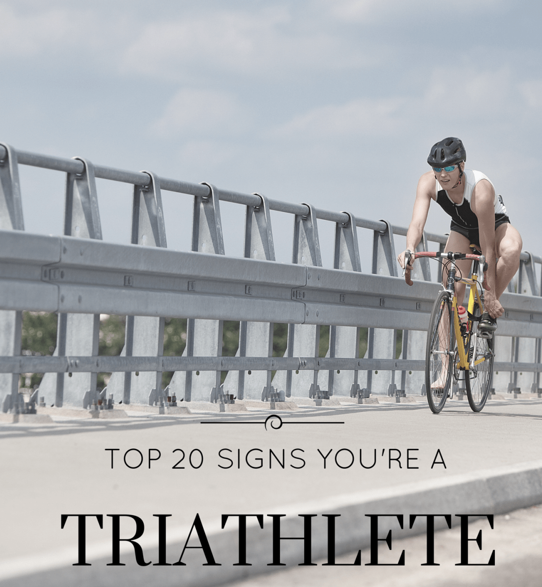 Top 20 Signs That You're a Triathlete