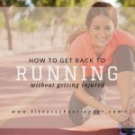 How to get back to #running - tips for returning to running without getting injured