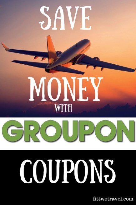 Save money on your next vacation with Groupon coupons fittwotravel.com